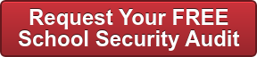 Request Your FREE  School Security Audit